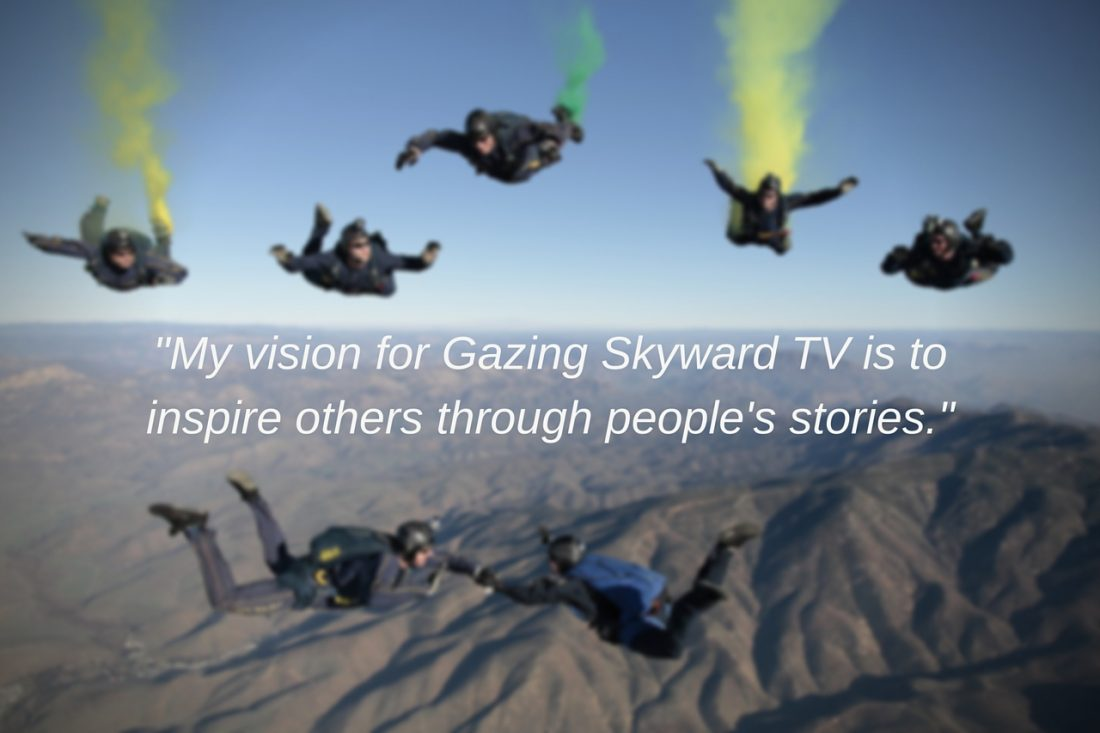 My Vision for Gazing Skyward TV