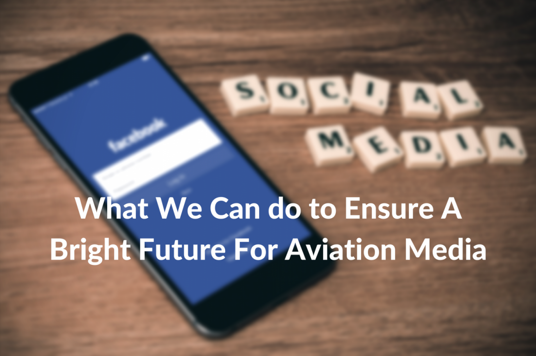 What We Can do to Ensure A Bright Future For Aviation Media